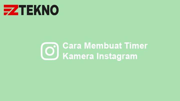 Cara Membuat Timer Kamera Instagram