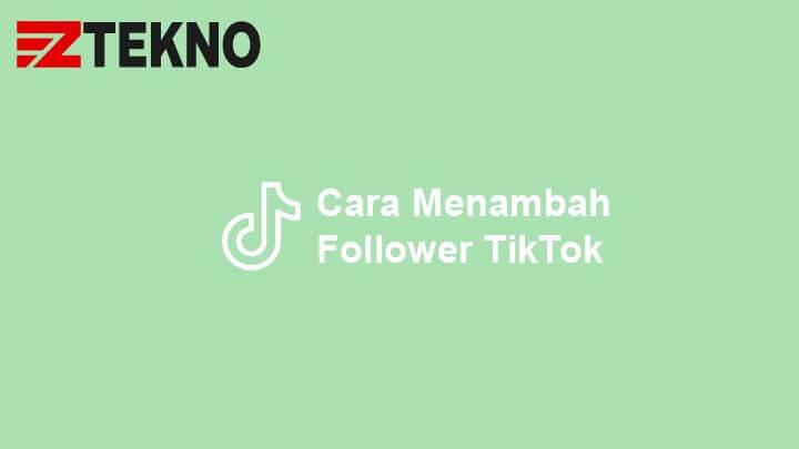 Cara Menambah Follower TikTok
