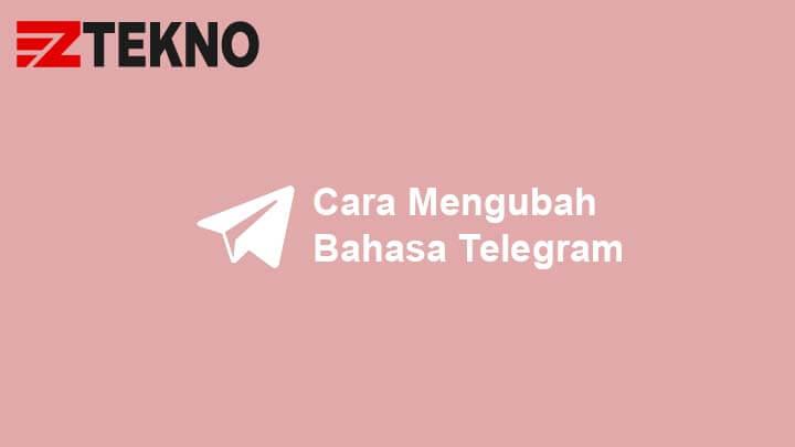 Cara Mengubah Bahasa Telegram