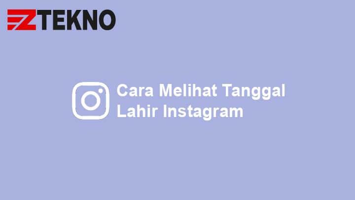 Cara Melihat Tanggal Lahir Instagram
