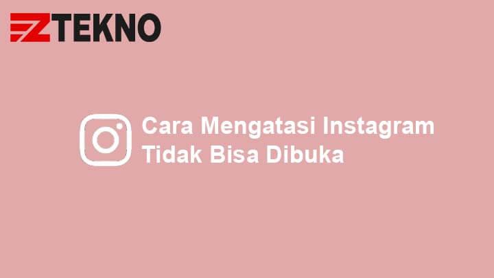 Cara Mengatasi Instagram Tidak Bisa Dibuka
