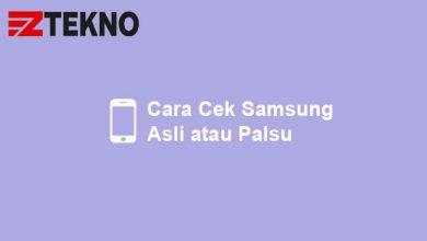 Cara Cek Samsung Asli atau Palsu