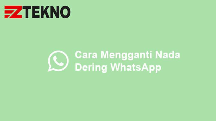 Cara Mengganti Nada Dering WhatsApp